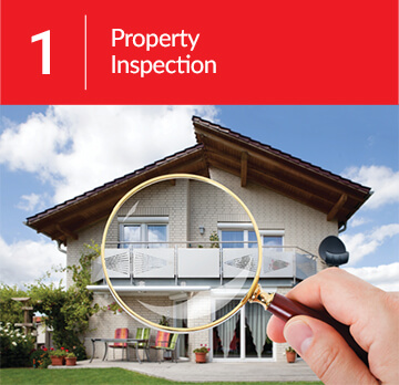 Step 1: Property Inspection
